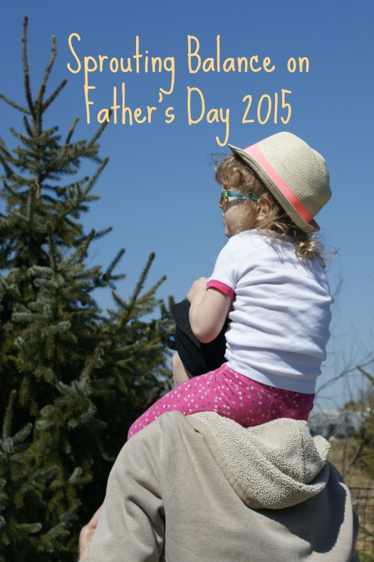 Sprouting Balance on Father's Day 2015