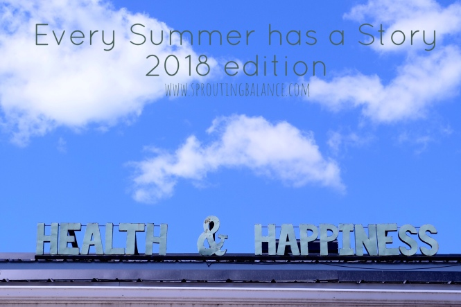 Every Summer has a Story: 2018 Edition | www.sproutingbalance.com | #Toronto #summer #fun #todo #list