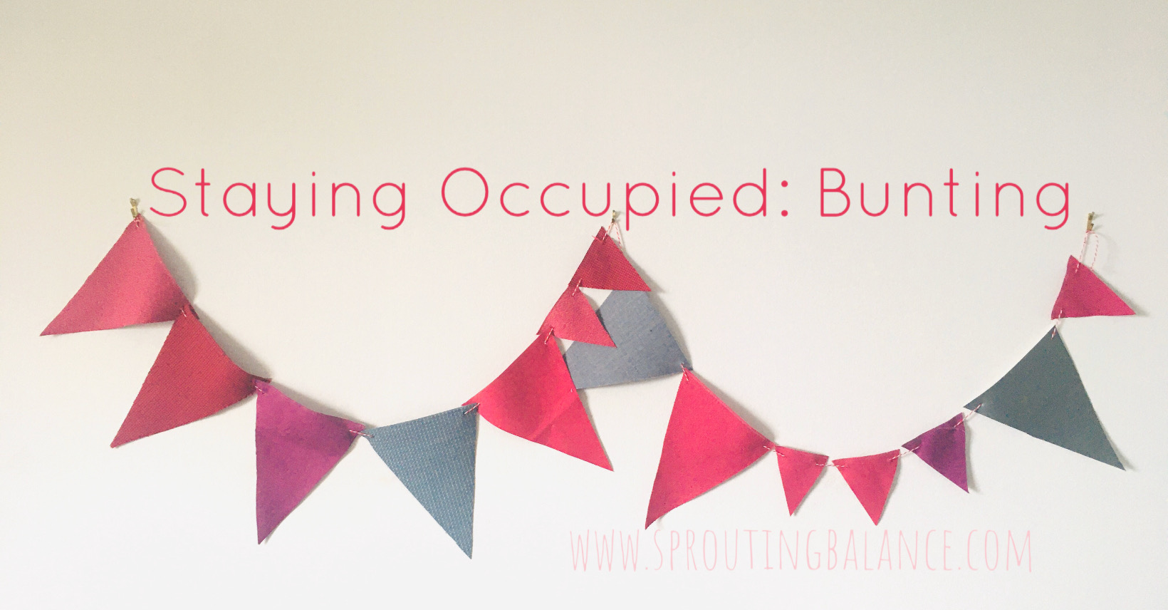 Staying Occupied: Bunting | www.sproutingbalance.com | #stayhome #socialdistancing #bepositive