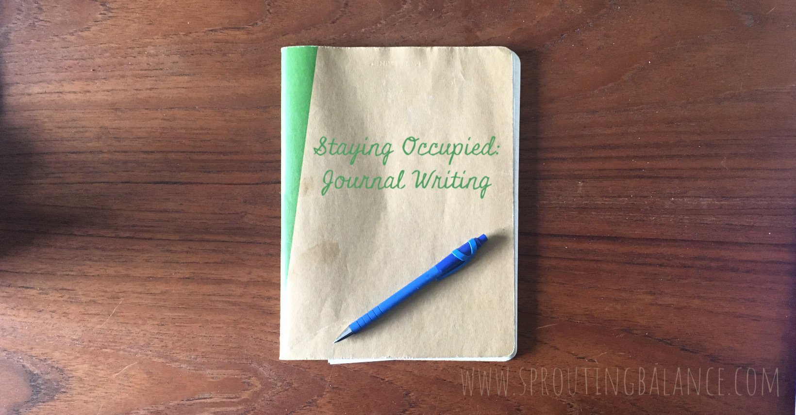 Staying Occupied: Journal Writing | www.sproutingbalance.com | #stayhome #socialdistancing #bepositive
