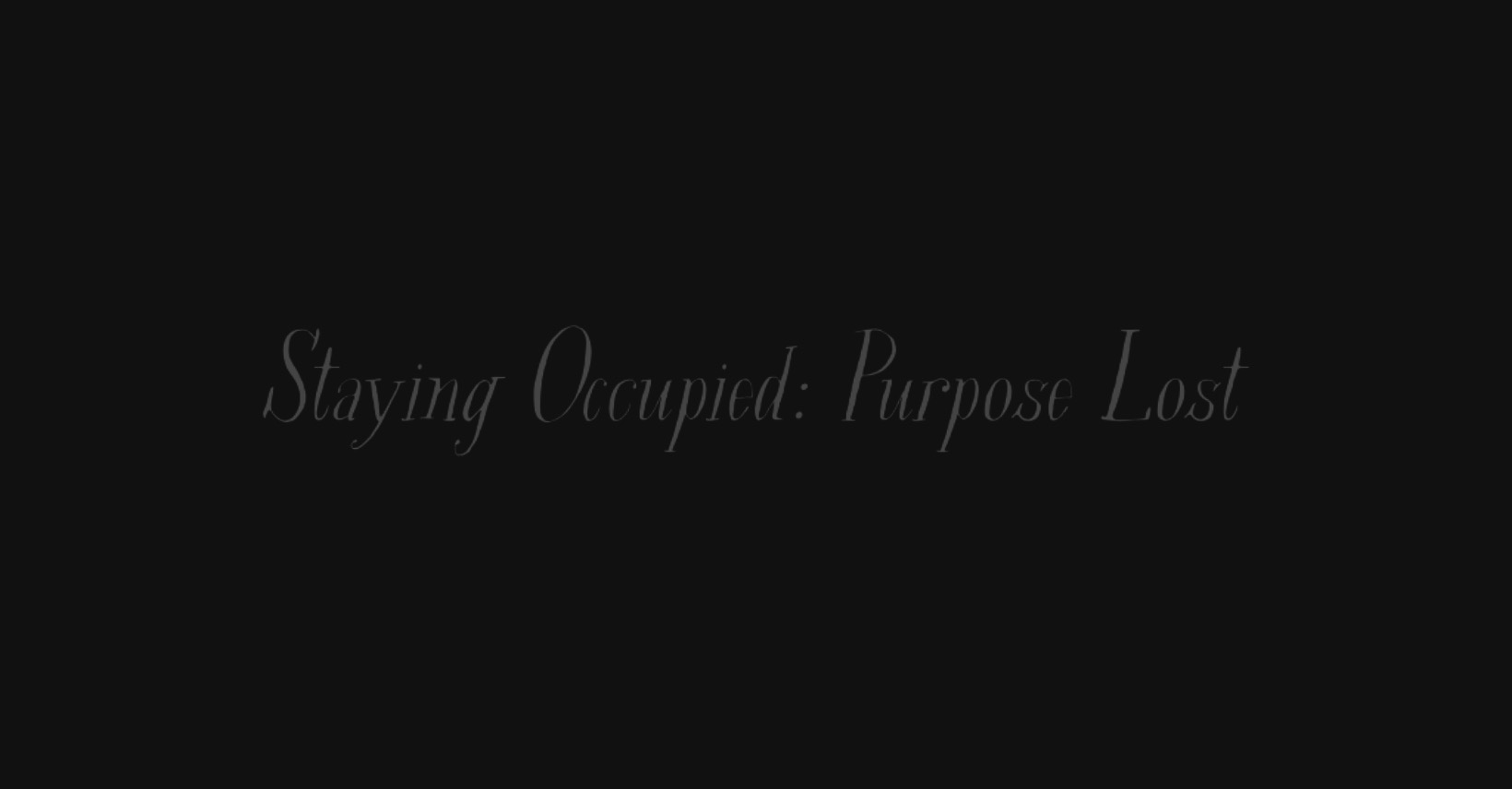 Staying Occupied: Purpose Lost | www.sproutingbalance.com | #stayhome #socialdistancing #bepositive