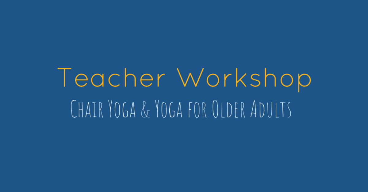 Teacher Workshop - Chair Yoga and Yoga for Older Adults | www.sproutingbalance.com | #yoga #chair #olderadult